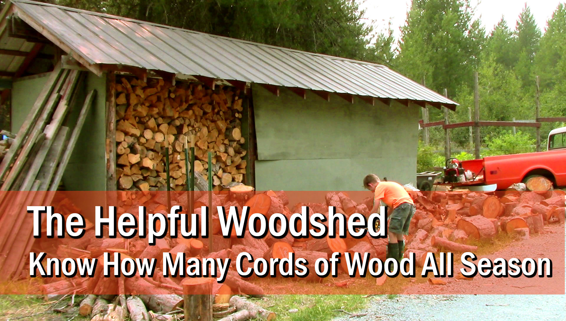 The Helpful Woodshed … know how many cords of wood all season.