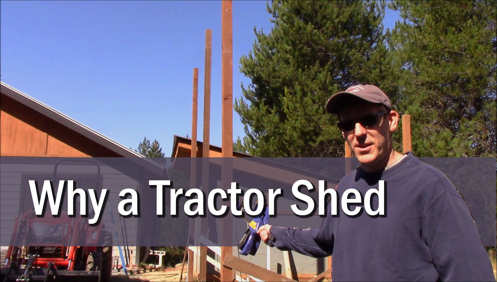 Why a Tractor Shed?