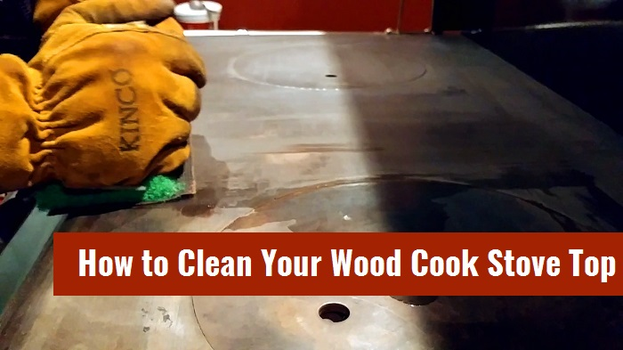Cleaning the Wood Cook Stove Surface